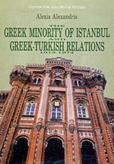 The Greek Minority of Istanbul and Greek-Turkish Relations 1918-1974