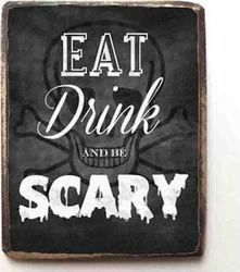 K Signs Eat Drink Be Scary KM-86167