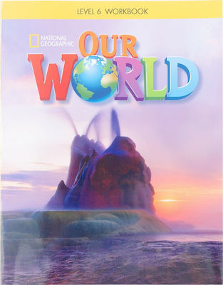 OUR WORLD 6 workbook - NATIONAL GEOGRAPHIC - AMER. ED.