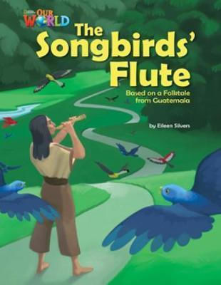 OUR WORLD 5: THE SONGBIRD'S FLUTE - AME