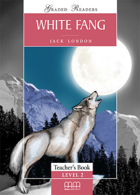 GR 2: WHITE FANG Teacher 's book